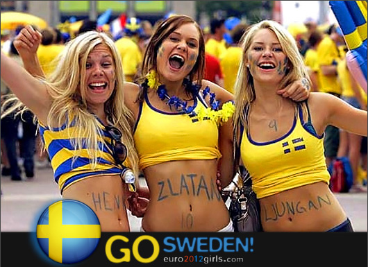 Sweden is Zlatan Ibrahimovic ..and Swedish girls